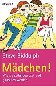 """Das Buch von Steve Biddulph: """"Mädchen!: Wie sie selbstbewusst und glücklich werden""""."""